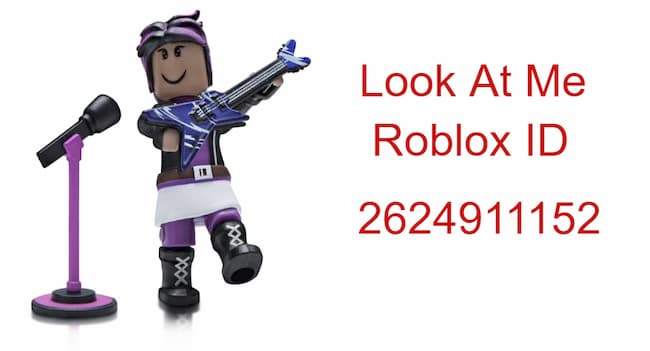 look at me roblox id