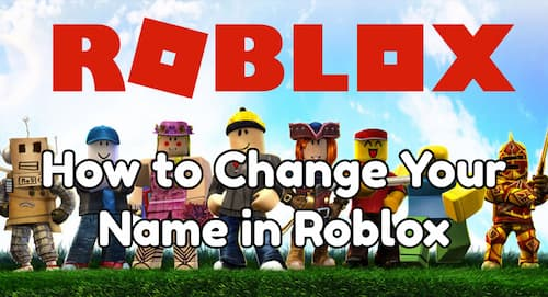 How To Change Your Name in Roblox